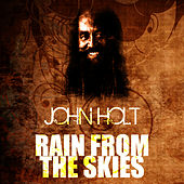 Play & Download Rain From The Skies by John Holt   Napster