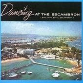 Dancing at the Escambron - Bailando en el Escambron by Various Artists