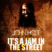 Play & Download It's A Jam In The Street by John Holt   Napster