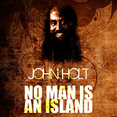 Play & Download No Man Is An Island by John Holt   Napster
