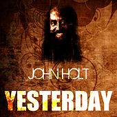 Play & Download Yesterday by John Holt   Napster