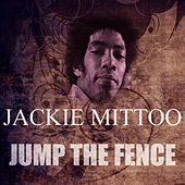 Play & Download Jump The Fence by Jackie Mittoo | Napster