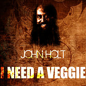 Play & Download I Need A Veggie by John Holt   Napster