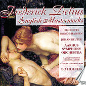 Delius. English Masterworks by Aarhus Symphony Orchestra