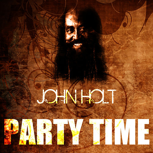 Play & Download Party Time by John Holt | Napster