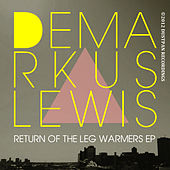 Play & Download Return Of The Leg Warmers EP by Demarkus Lewis | Napster