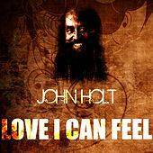 Play & Download Love I Can Feel by John Holt   Napster