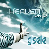 Play & Download Heaven 2k12 by Giselle | Napster