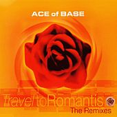 Travel to Romantis (The Remixes) by Ace Of Base