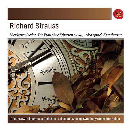 Play & Download Strauss: Four Last Songs; Die Frau ohne Schatten; Also sprach Zarathustra, Op. 30 by Leontyne Price | Napster