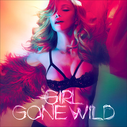 Play & Download Girl Gone Wild by Madonna | Napster