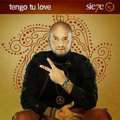 Tengo Tu Love by Sie7e