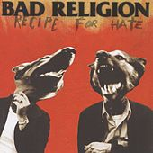 Recipe For Hate by Bad Religion