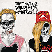 Play & Download Sounds From Nowheresville by The Ting Tings | Napster