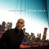 Play & Download Where We Meet by Tyrone Wells | Napster