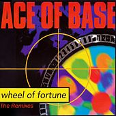 Play & Download Wheel of Fortune (The Remixes) by Ace Of Base | Napster