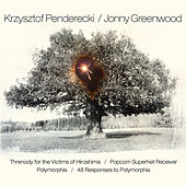 Penderecki & Greenwood: Threnody for the Victims of Hiroshima / Popcorn Superhet Receiver / Polymorphia / 48 Responses to Polymorphia by Aukso Orchestra
