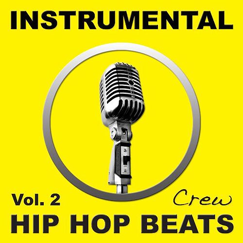 Play & Download Instrumental Hip Hop Beats, Vol. 2 (Rap, Pop, R&b, Dirty South, West, East, Coast, Dj, Freestyle Beat, Hiphop Instrumentals) by Instrumental Hip Hop Beats Crew | Napster