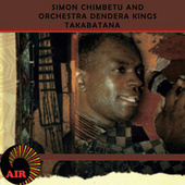Play & Download Takabatana by Simon Chimbetu and The Orchestra Dendera Kings | Napster