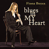 Play & Download Blues In My Heart by Fiona Boyes   Napster