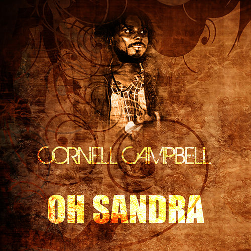 Play & Download Oh Sandra by Cornell Campbell | Napster