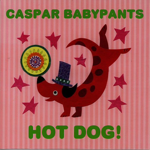 Hot Dog! by Caspar Babypants