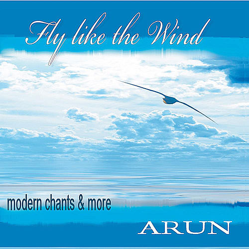 Play & Download Fly like the Wind by Arun | Napster