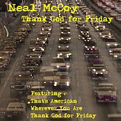 Play & Download Thank God for Friday by Neal McCoy | Napster