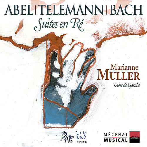 Play & Download Abel, Telemann & Bach: Suites en Ré by Marianne Muller | Napster