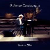 Cacciapaglia : Live from Milan by Roberto Cacciapaglia
