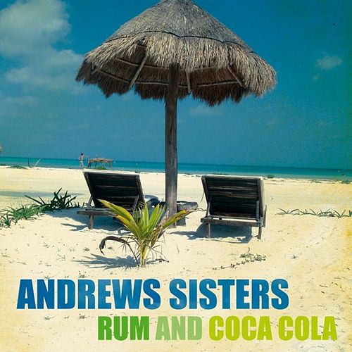 Play & Download Rum and Coca Cola (26 Hits) by The Andrews Sisters | Napster