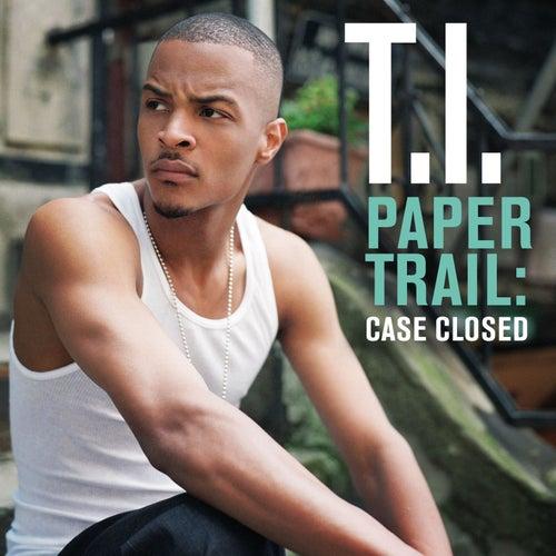 Paper Trail: Case Closed von T.I.