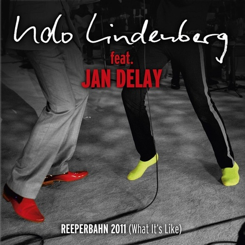 Reeperbahn 2011 [What it's like] [feat. Jan Delay] [MTV Unplugged] von Udo Lindenberg