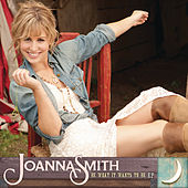 Play & Download Be What It Wants To Be EP by Joanna Smith | Napster