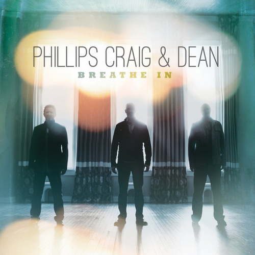 Play & Download Breathe In by Phillips, Craig & Dean | Napster