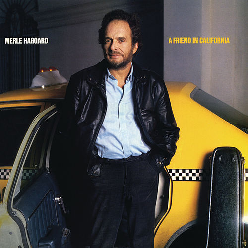 Play & Download A Friend in California by Merle Haggard | Napster