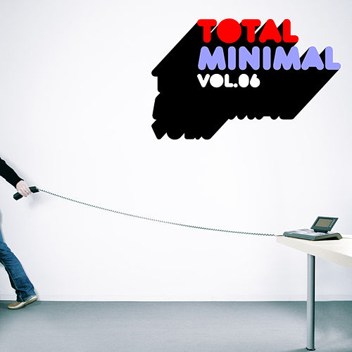 Play & Download Total Minimal, Vol. 6 by Various Artists | Napster