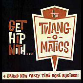 Get Hip With... by The Twang-O-Matics