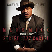 Play & Download Cartel Drive by Mark Mixx | Napster