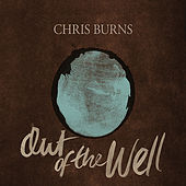 Play & Download Out of the Well by Chris Burns | Napster