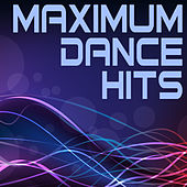 Play & Download Maximum Dance Hits by Various Artists | Napster