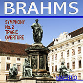Brahms: Symphony No. 2 - Tragic Overture by Royal Philharmonic Orchestra