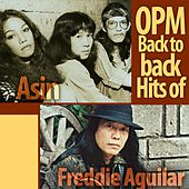 Play & Download OPM Back to Back Hits of Freddie Aguilar & Asin by Various Artists | Napster