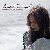 Play & Download Since We Met: The Best of 1996-2006 by Chantal Kreviazuk | Napster