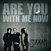 Play & Download Are You With Me Now by Sixx:A.M. | Napster