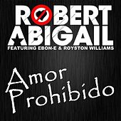 Amor Prohibido by Robert Abigail