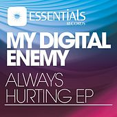 Play & Download Always Hurting EP by My Digital Enemy | Napster