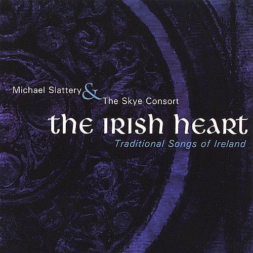 Play & Download The Irish Heart by Michael Slattery | Napster