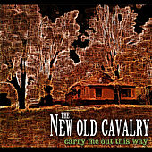 Carry Me Out This Way by The New Old Cavalry