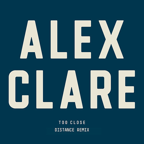 Too Close von Alex Clare